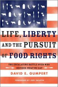 Life, Liberty and the Pursuit of Food Rights by David Gumpert